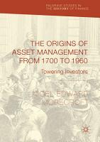 The Origins of Asset Management from 1700 to 1960 PDF