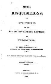 Moral Disquisitions: And Strictures on the Rev. David Tappan's Letters to Philalethes