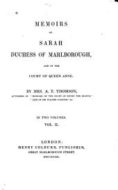 Memoirs of Sarah, Duchess of Marlborough, and of the Court of Queen Anne: Volume 2