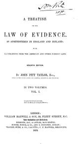 A Treatise on the Law of Evidence: As Administered in England and Ireland : with Illustrations from the American and Other Foreign Laws, Volume 1