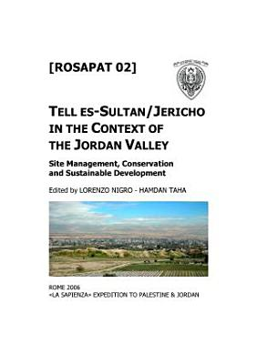 Tell es Sultan Jericho in the Context of the Jordan Valley  Site Management  Conservation and Sustainable Development