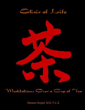 Elixir of Life: Meditations Over a Cup of Tea
