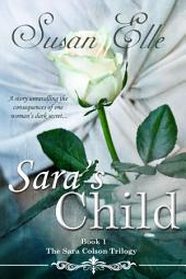 Sara's Child : Book 1 of The Sara Colson Trilogy