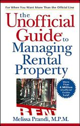 The Unofficial Guide To Managing Rental Property Book PDF