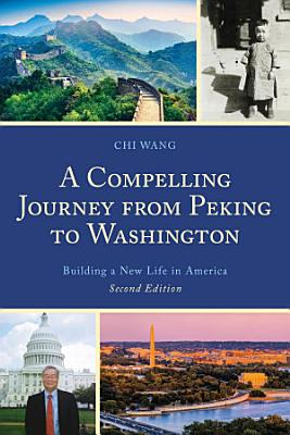 A Compelling Journey from Peking to Washington PDF