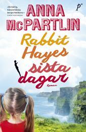 Rabbit Hayes sista dagar