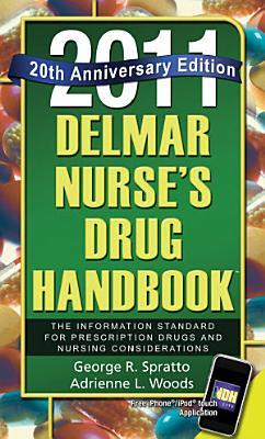 Delmar Nurse's Drug Handbook 2011: Special 20 Year Anniversary