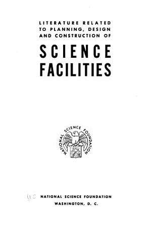 Literature Related to Planning  Design  and Construction of Science Facilities PDF