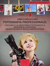 Impara la fotografia. Livello 3: Fotografia professionale