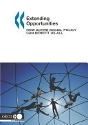 Extending Opportunities How Active Social Policy Can Benefit Us All