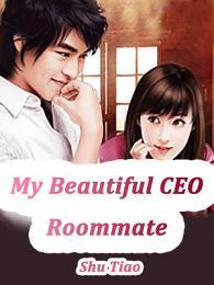 My Beautiful CEO Roommate