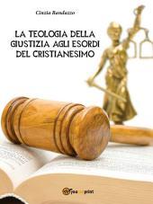 La Teologia Della Giustizia agli esordi del Cristianesimo