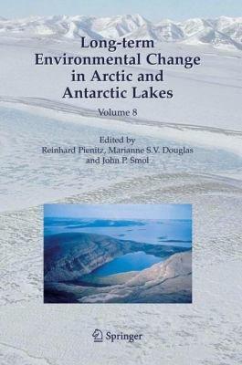 Long term Environmental Change in Arctic and Antarctic Lakes