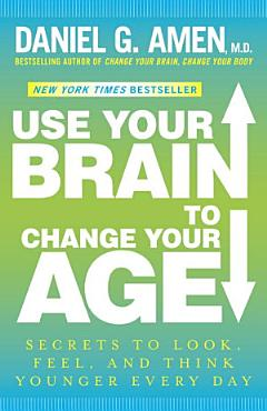 Use Your Brain to Change Your Age PDF