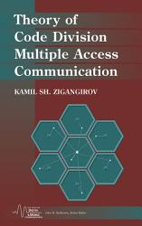 Theory of Code Division Multiple Access Communication PDF