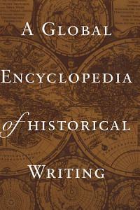 A Global Encyclopedia of Historical Writing PDF