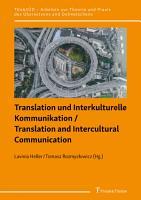 Translation und Interkulturelle Kommunikation   Translation and Intercultural Communication PDF