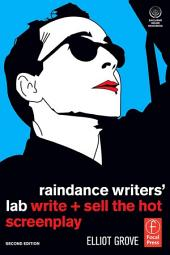 Raindance Writers' Lab: Write + Sell the Hot Screenplay, Edition 2