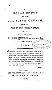A General History of the Christian Church ...