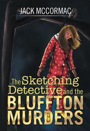 The Sketching Detective and the Bluffton Murders
