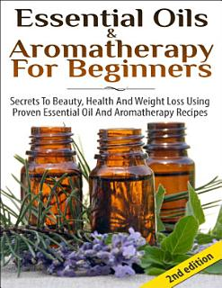 Essential Oils   Aromatherapy for Beginners Book