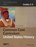 Common Core Curriculum  United States History  Grades 3 5 PDF
