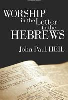 Worship in the Letter to the Hebrews PDF