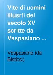 Vite di uomini illusrti del secolo XV scritte da Vespasiano da Bisticci: Volume 2