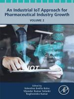 An Industrial IoT Approach for Pharmaceutical Industry Growth PDF