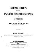 Mémoires présentés à l'Académie Impériale des Sciences de St.-Pétersbourg par divers savants et lus dans ses assemblées: Том 9