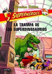 La trampa de los superdinosaurios: Superhéroes 5