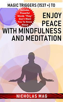 Magic Triggers  1537    to Enjoy Peace with Mindfulness and Meditation