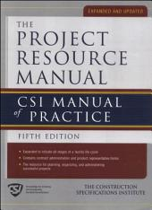 The Project Resource Manual (PRM): CSI Manual of Practice, 5th Edition, Edition 5