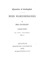 Miss Marjoribanks: Chronicles of Carlingford : in Two Volumes, Volume 1