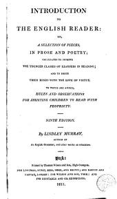 Introduction to the English Reader in a Selection of Pices in Prose: And Poetry.... which are Added Rules and Observations for Assisting Hildren Lo Read with Proporiety