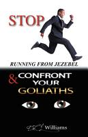 Stop Running from Jezebel   Confront Your Goliaths PDF