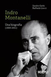 Indro Montanelli: Una biografia (1909-2001)