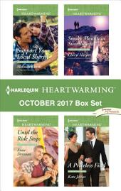 Harlequin Heartwarming October 2017 Box Set: Support Your Local Sheriff\Until the Ride Stops\Smoky Mountain Sweethearts\A Priceless Find