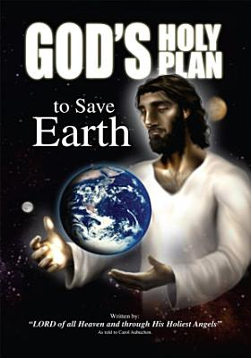 God s Holy Plan to Save Earth