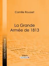 La Grande Armée de 1813