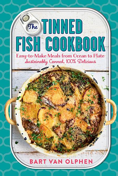 Download The Tinned Fish Cookbook Book