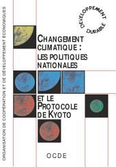 Changement climatique : les politiques nationales et le Protocole de Kyoto