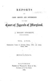 Maryland Reports: Cases Adjudged in the Court of Appeals of Maryland, Volume 58