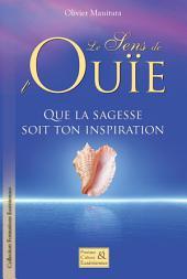 Le sens de l'ouïe: Que la sagesse soit ton inspiration