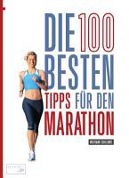 Die 100 besten Tipps f  r den Marathon PDF