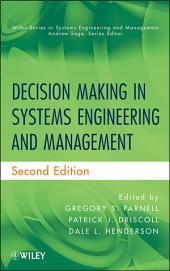 Decision Making in Systems Engineering and Management: Edition 2