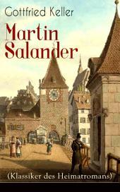 Martin Salander (Klassiker des Heimatromans) - Vollständige Ausgabe: Historisch-politischer Roman