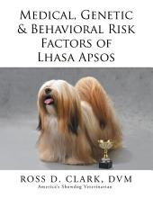 Medical, Genetic & Behavioral Risk Factors of Lhasa Apsos
