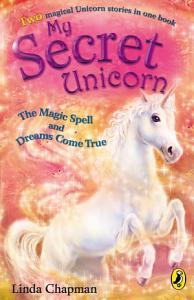 My Secret Unicorn  The Magic Spell and Dreams Come True PDF