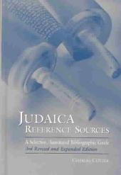 Judaica Reference Sources: A Selective, Annotated Bibliographic Guide